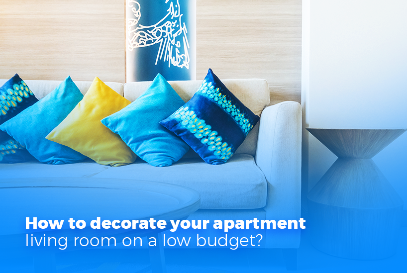 How to Decorate your Apartment Living Room on a Low Budget?